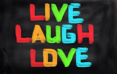 Live Laugh Love Concept
