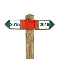2016 / 2015 year versus 2016 year direct message - Wooden signpost with two opposite sign arrows. Isolated on a white background