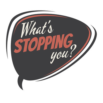 what's stopping you retro speech bubble