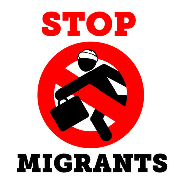 "stop Migrants Sign"" photos, royalty-free images, graphics, vectors & videos  