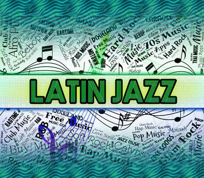 Latin Jazz Shows Sound Tracks And Harmonies