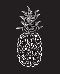 Pineapple with motivational inscription. Enjoy the summer.