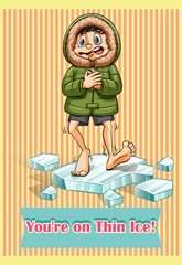 Idiom on thin ice