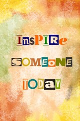 Inspire someone today motivational message over abstract painted background