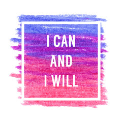 "Motivation poster ""i can and i will"""