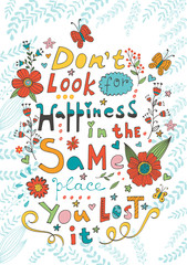 Don t look for happiness in the same place you lost it