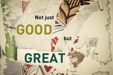Inspirational message - Not Just Good, but Great