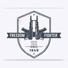 Freedom fighter grunge t-shirt design, with automatic rifles, guns, vector illustration