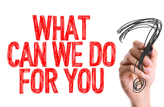 Hand with marker writing: What Can We Do For You?