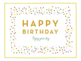Happy birthday card with confetti. Vector design.