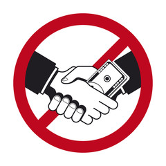 Handshake with bribe over prohibitive sign. No corruption concept