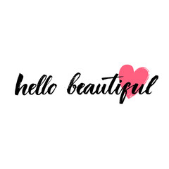Hello beautiful - vector lettering with hand drawn heart