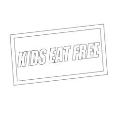 kids eat free Monochrome stamp text on white