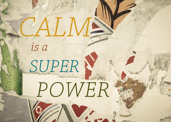 Inspirational message - CALM is a Super Power