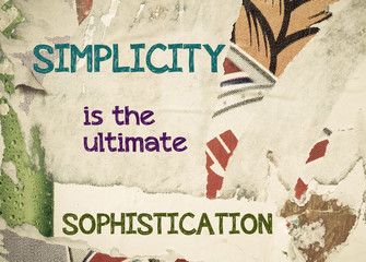Inspirational message - Simplicity is the Ultimate Sophistication