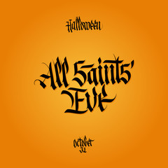 All saints eve calligraphy. Halloween lettering. Vector illustration.