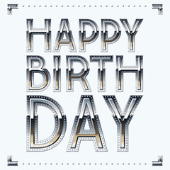Happy birthday vector card with metal industry font