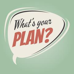 what's your plan retro speech bubble