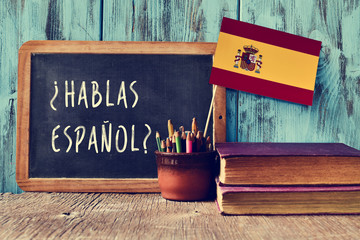 question hablas espanol? do you speak Spanish?