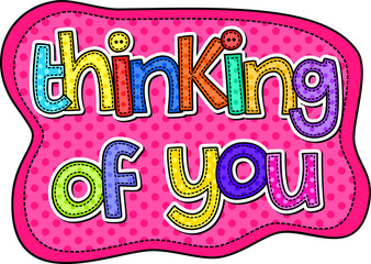 A stitch style doodle typeface that says the words THINKING OF YOU.