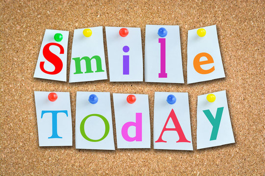 Smile today suggesting a positive attitude each day of your life