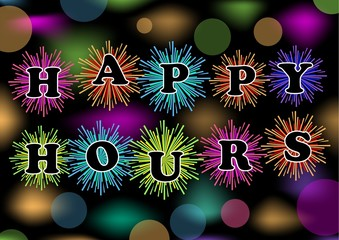 Happy hours billboard with colorful firework and bokeh lights, vector eps10. Trailer for restaurant, bar or discotheque