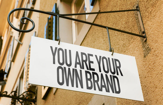 You Are Your Own Brand sign in a conceptual image