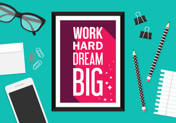 "Motivation and inspiration quote: ""Work hard dream big"". Trendy"