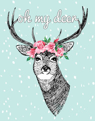 Oh my deer slogan. Deer with roses hand drawn illustration