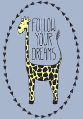 Cute postcard with cartoon flat hand drawn giraffe and inspirational and motivational quote Follow Your Dreams in a ornate frame decorated with little hearts on a blue background.