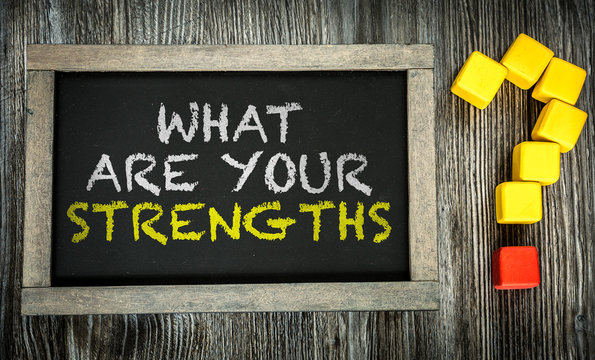 What Are Your Strengths? written on chalkboard