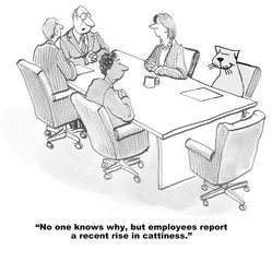 Business cartoon showing people in a meeting, including a cat, 'No one knows why, but employees report a recent rise in cattiness'.