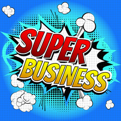 Super Business - Comic book style word on comic book abstract background.