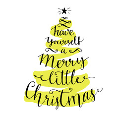 Aluminium Prints Christmas Have yourself a merry little Christmas. Modern calligraphy for winter holidays cards and posters, vector lettering at green christmas tree