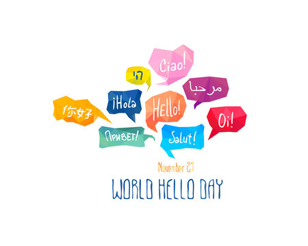 "Holiday November 21 - World hello day. Card with speech bubbles with word ""Hello"" on different languages (English, Chinese, Spanish, Russian, Italian, French, Arabic, Hebrew, Portuguese)"