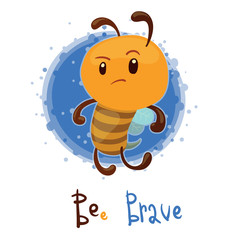 Vector BEe Brave. Cartoon image of a funny bee boy on a white blue background. The text is written in the curves. A kind of play on words.