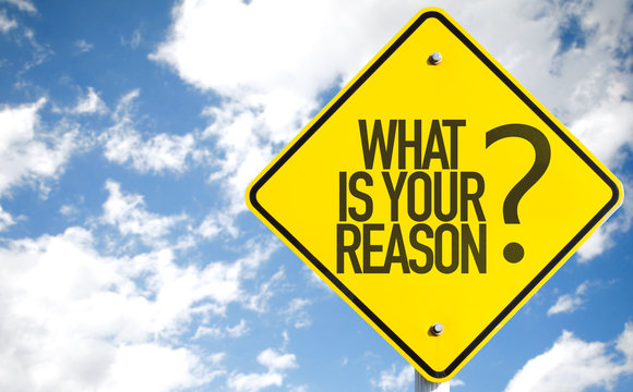 What Is Your Reason? sign with sky background