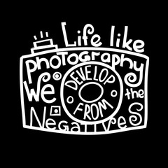 lettering Life like photography We develop from the negatives