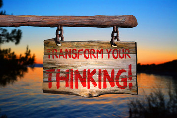 Transform your thinking motivational phrase sign