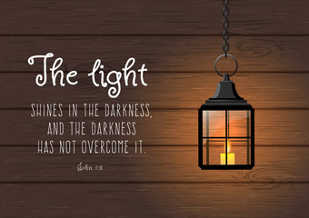 The light shines in the darkness... Biblical quote. Vintage shining lantern on wooden background, illustration