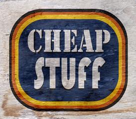 cheap stuff sign on wood texture