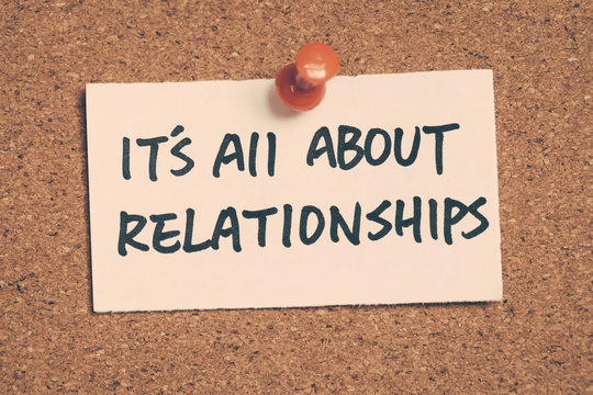 it's all about relationships