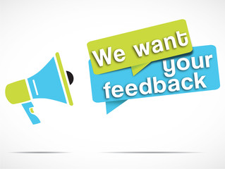 megaphone : we want your feedback