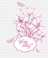 Vintage  Birthday card with  blooming lilies and with  butterflies. (Use for Boarding Pass, greeting card, invitations, thank you card.) Vector illustration.