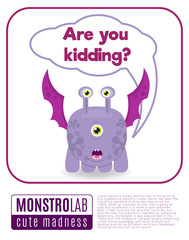 Illustration of a monster saying are you kidding