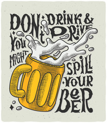 """Graphic poster with mug engraving and funny text """"Don't drink and drive you might spill your beer"""""""