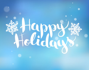 Brush  lettering on a blue background with snowflakes Happy Holidays. Vector.