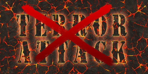 Words terror attack written and crossed by red paint on danger red lava.