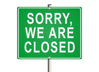 Sorry, we are closed. Road sign on the white background. Raster illustration.