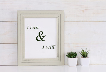Motivation words I can and I will, inspiration quote. Shabby chic, vintage style. Scandinavian style home interior decoration